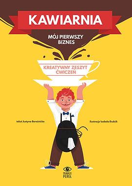 """""""Kawiarnia"""" Justyna Bereźnicka ilustracje Izabela Dudzik, Poławiacze Pereł Warszawa 2017"""