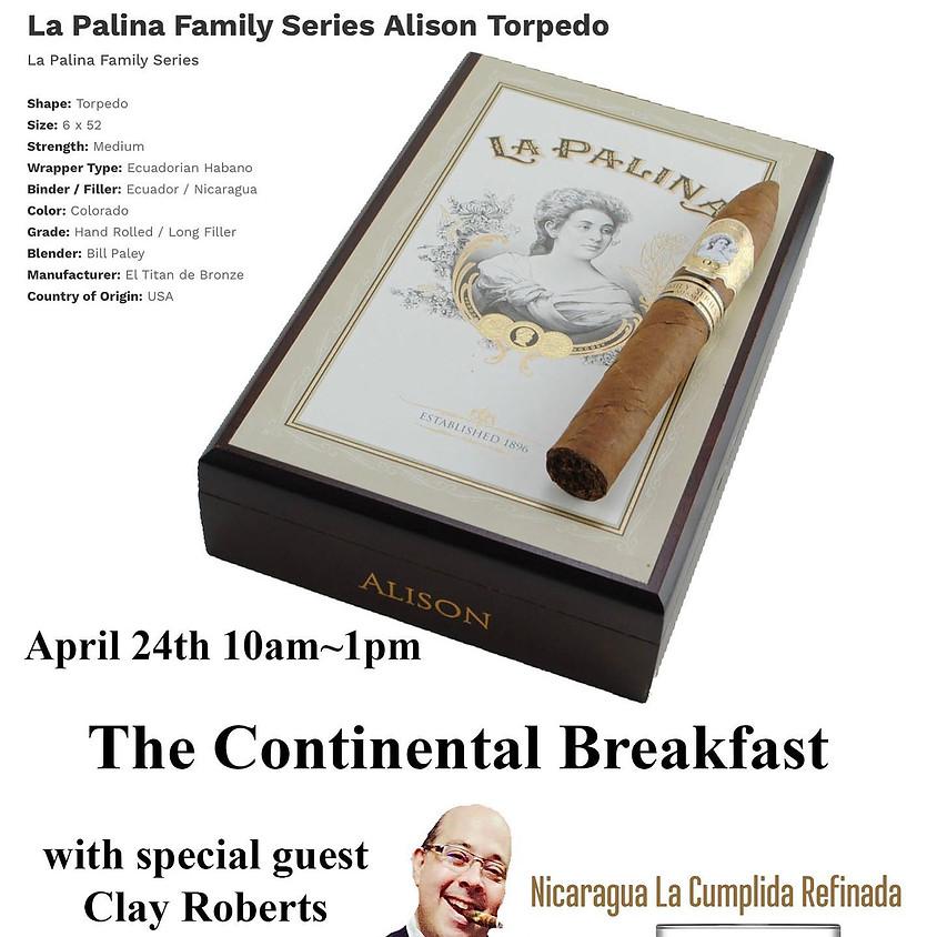 The Continental Breakfast : La Palina Alison