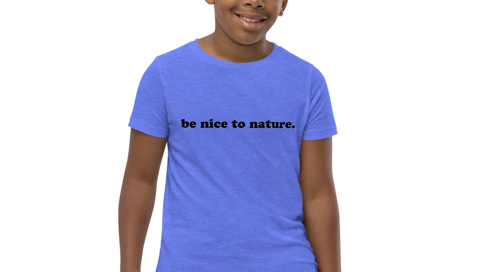 be nice to nature. Youth Columbia Blue