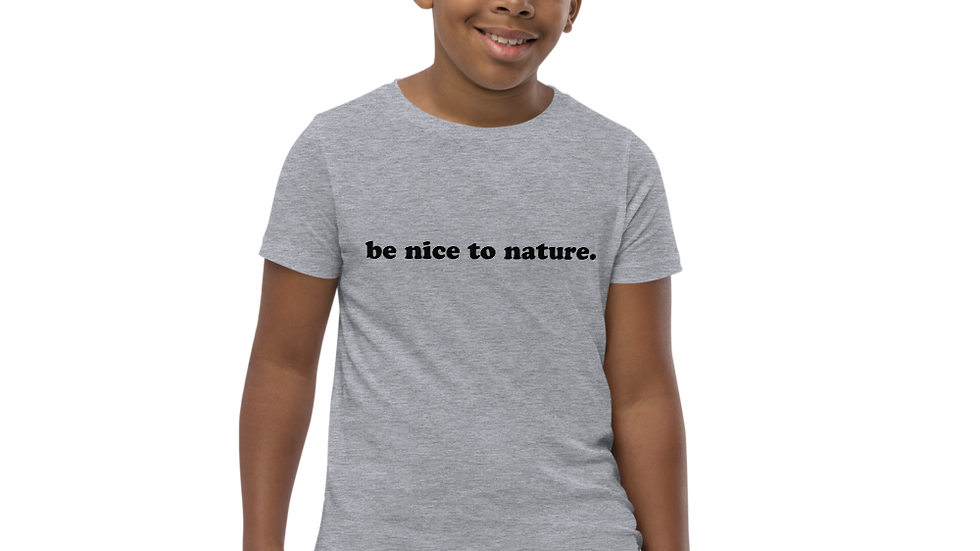 be nice to nature. Youth Athletic Heather