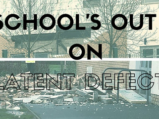 School's Out on Latent Defects following closure of 17 schools.