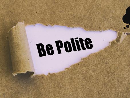 Be Polite?