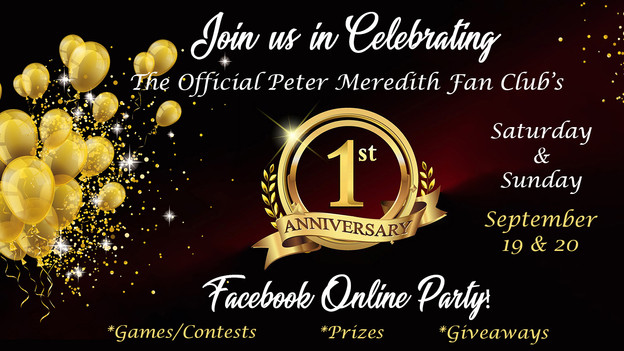 Peter Meredith Fan Club's 1st Anniversary Online Party!