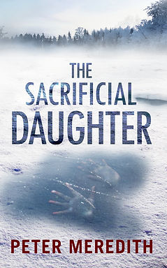 Peter Meredith Novel: The Sacrificial Daughter