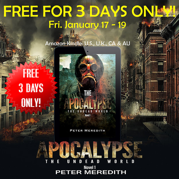 FREE NOVEL FOR 3 DAYS ONLY!             The Apocalypse Undead World, Novel 1
