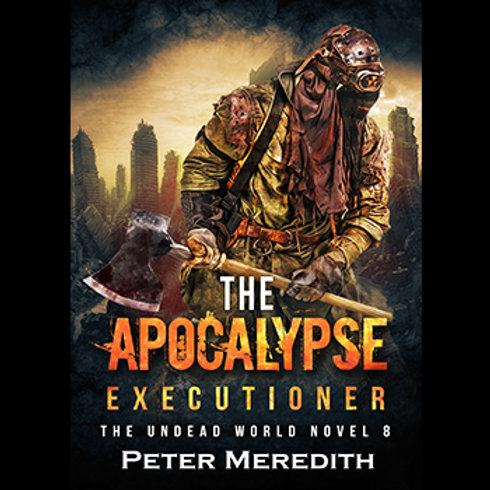 Autographed-The Apocalypse Executioner, The Undead World, Novel 8