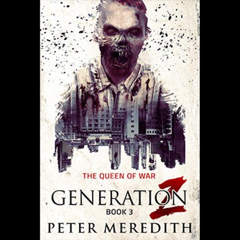 Generation Z: The Queen of War, Book 3