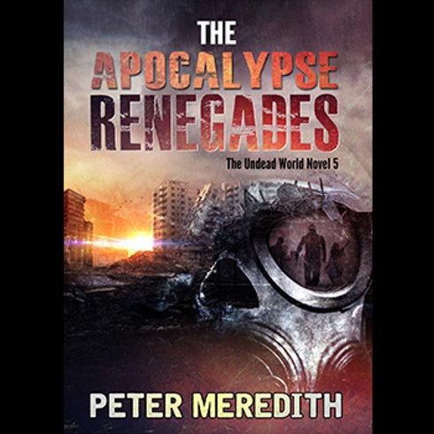 Autographed-The Apocalypse Renegades, The Undead World, Novel 5