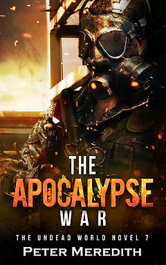 Peter Meredith Novel: The Apocalypse War, The Undead World Novel 7