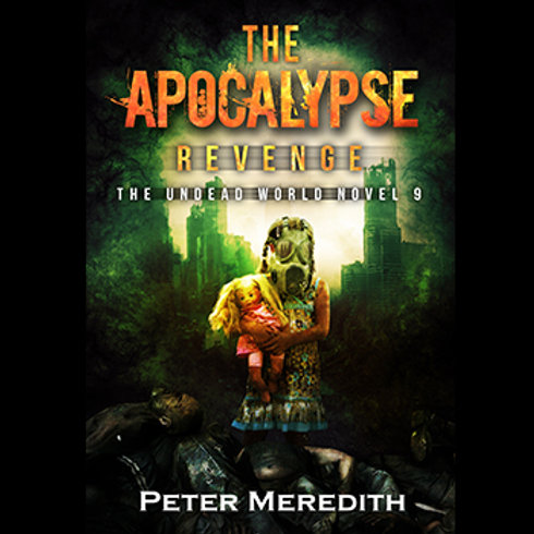 Autographed-The Apocalypse Revenge, The Undead World, Novel 9