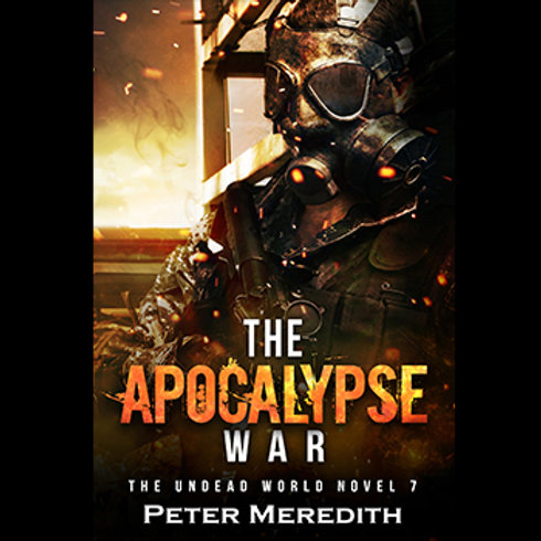 Autographed-The Apocalypse War, The Undead World, Novel 7