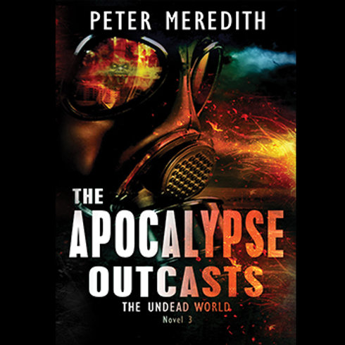 Autographed-The Apocalypse Outcasts, The Undead World, Novel 3