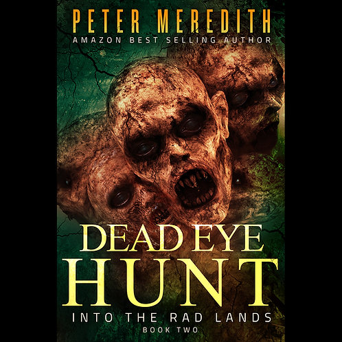 Autographed-Dead Eye Hunt: Into The Rad Lands, Book 2