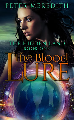 Peter Meredith Novel: The Blood Lure, The Hidden Land Book 1