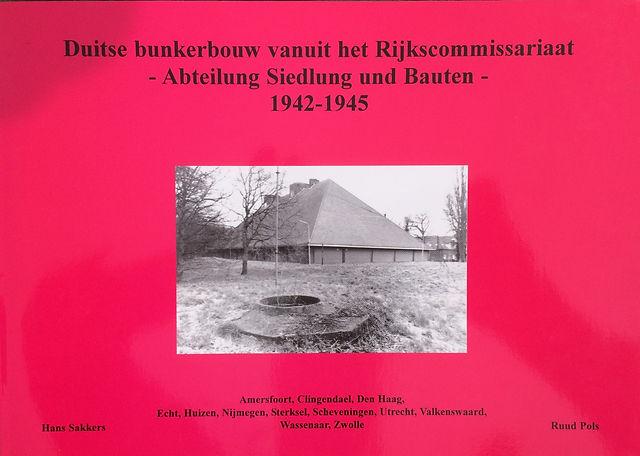 Duitse Bunkerbouw Abteilug Siedlug und Bauten, auteur Hans Sakkers