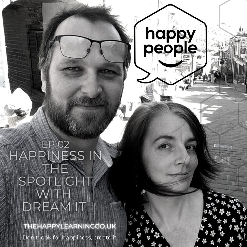 HAPPY PEOPLE PODCAST: Ep 02. Happiness in the spotlight with Dream It