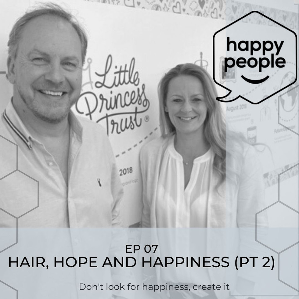 HAPPY PEOPLE PODCAST: Ep 07 - Hair, Hope and Happiness, Pt 2