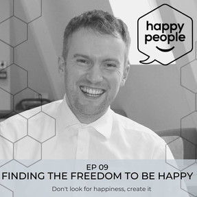 HAPPY PEOPLE PODCAST: EP 09 - Finding the freedom to be happy