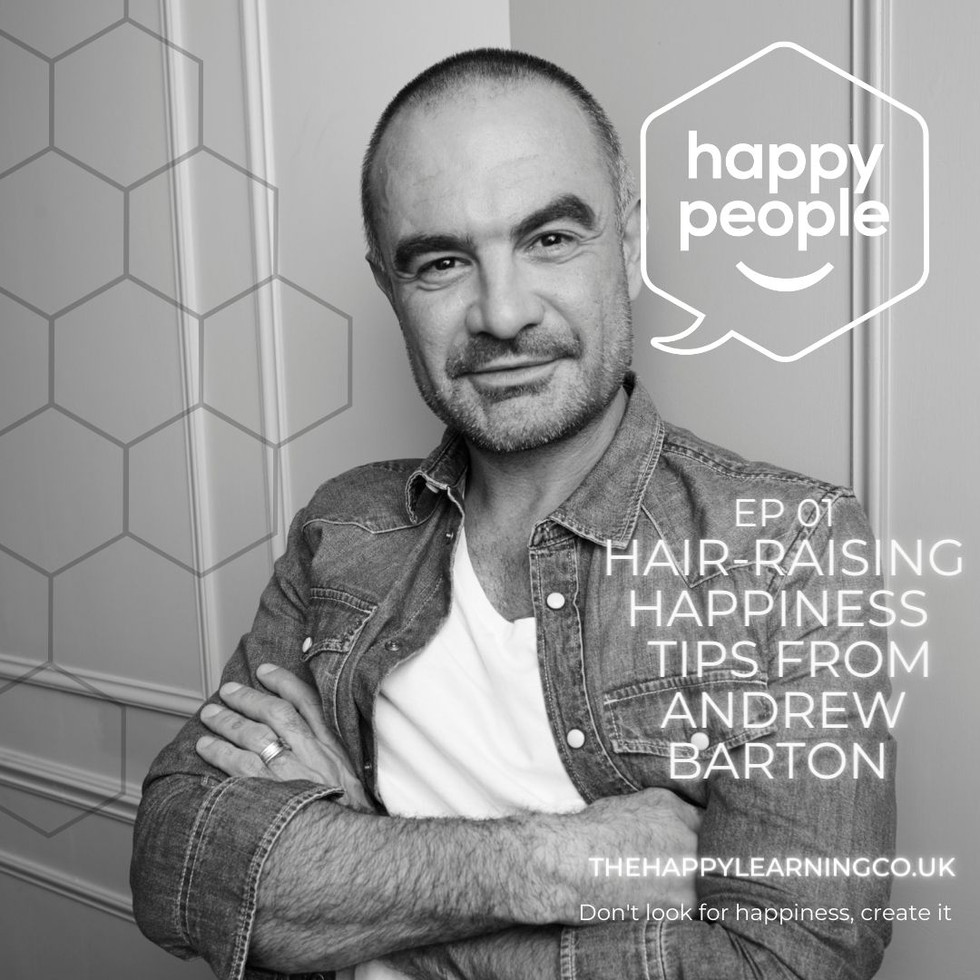 HAPPY PEOPLE PODCAST: Ep 01. Hair-raising happiness tips from Andrew Barton
