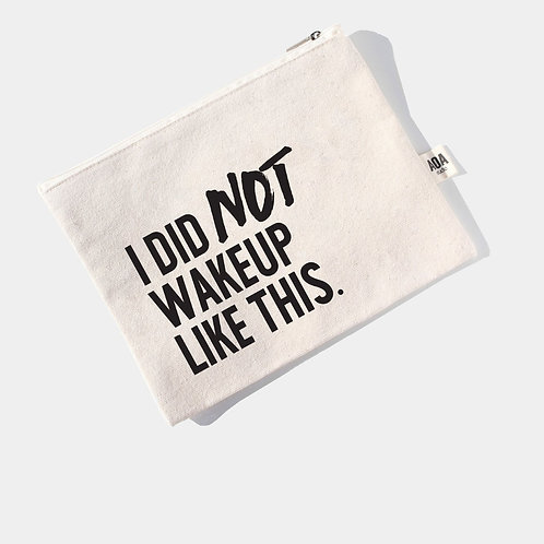 AOA Canvas Pouch - I Did Not Wakeup Like This AOA-0518