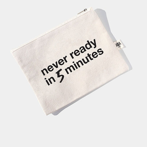 AOA Canvas Pouch -Never Ready in 5 Mins AOA-0520