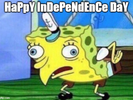 Fuck your Independence!