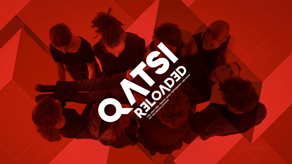 QATSI RELOADED  Premiere 16.8.2019 / 19 Uhr / BLG Forum