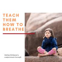 teach them how to breathe