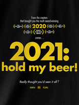 2021 : Hold my Beer!