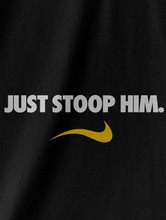 JUST STOOP HIM.