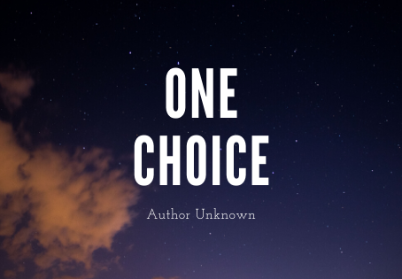 One Choice Can Change Your Life Forever