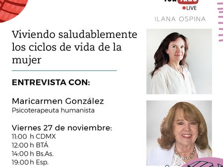 'Viviendo Saludablemente los Ciclos de Edad en la Mujer' Entrevista con Maricarmen Gonzáles