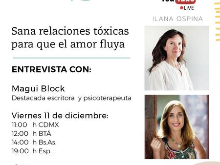 """""""Sana Relaciones Tóxicas para que el Amor Fluya"""" entrevista con Magui Block"""