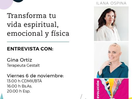 """""""Transforma tu vida espiritual, emocional y física"""" entrevista con Gina Ortiz"""