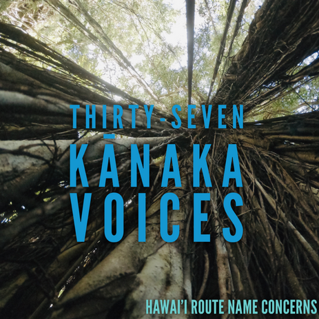 37 Kānaka Voices; Route names