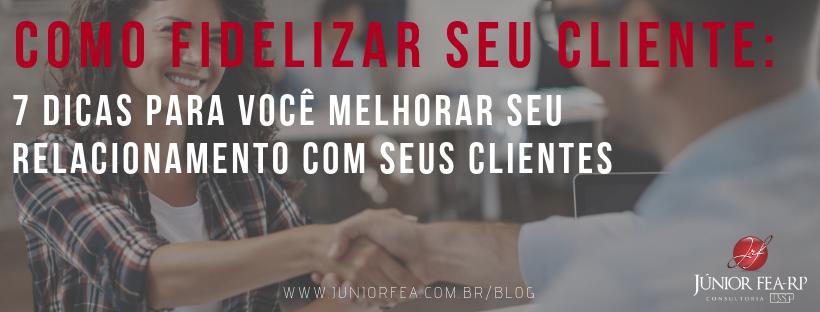 Como fidelizar seu cliente: 7 dicas para você melhorar seu relacionamento com seus clientes - fechamento de venda