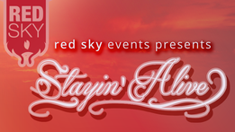 """Red Sky Events presents """"Stayin' Alive"""""""