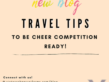 Travel Tips to be Cheer Competition Ready!