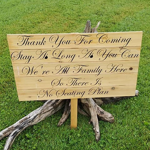 """... No Seating Plan"" ~ Pine Plaque"