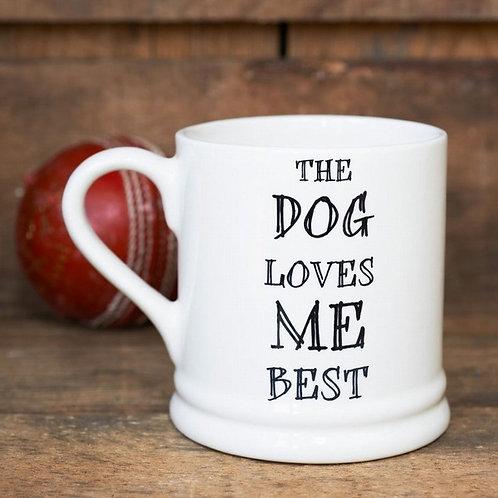 Sweet William Designs - 'DOG LOVES ME BEST' MUG