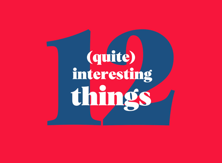 12 (Quite) Interesting Things 🧠