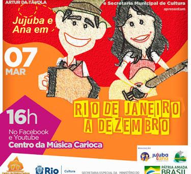 07/03/2021 - Jujuba e Ana apresentam Rio de Janeiro a Dezembro (pelo Facebook e Youtube)