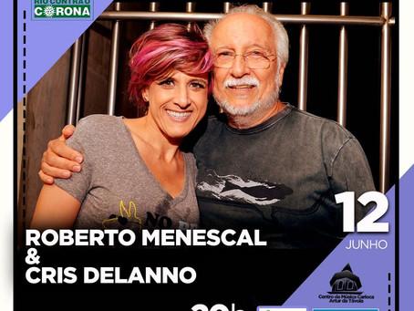 Nesta sexta-feira às 20h, Roberto Menescal & Cris Delanno