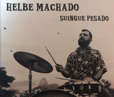 26/11/2020 - Helbe Machado – Suingue Pesado (pelo Youtube)