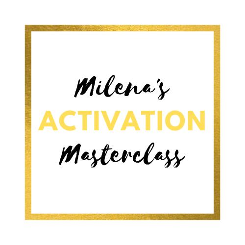 Milena's Activation Masterclass