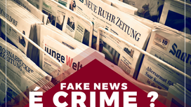 Fake News, é CRIME ?