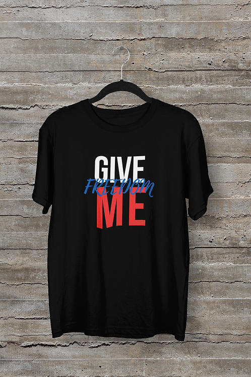 Give Me Freedom T-Shirt