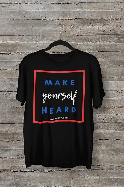 Make Yourself Heard T-Shirt
