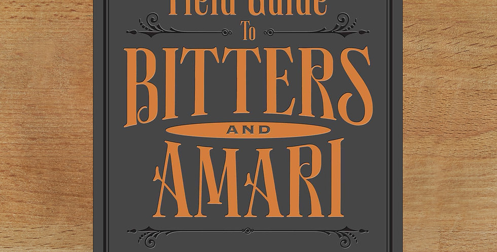 Field Guide to Bitters & Amari
