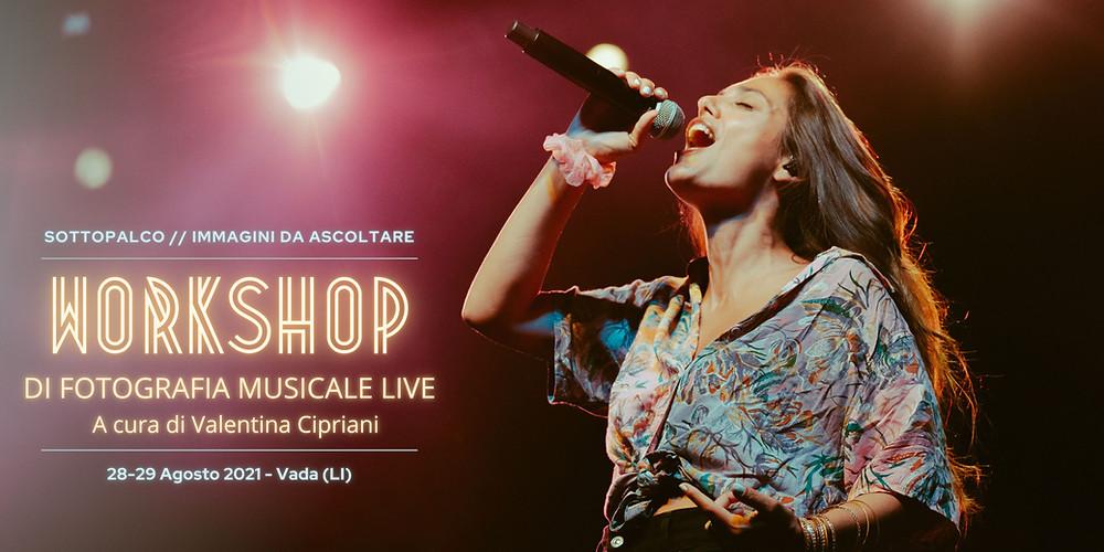 Sottopalco Immagini da ascoltare. Workshop di fotografia musicale live di Valentina Cipriani